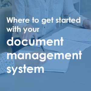 Blog link to where to get started in document management systems