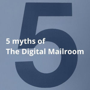 Five myths of digital mailroom from Twofold blog