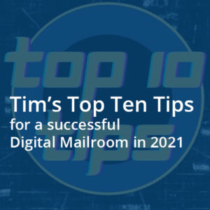 top ten tips for a successful digital mailroom in 2021