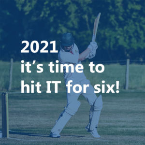 hit IT for six in 2021 blog from Twofold Ltd